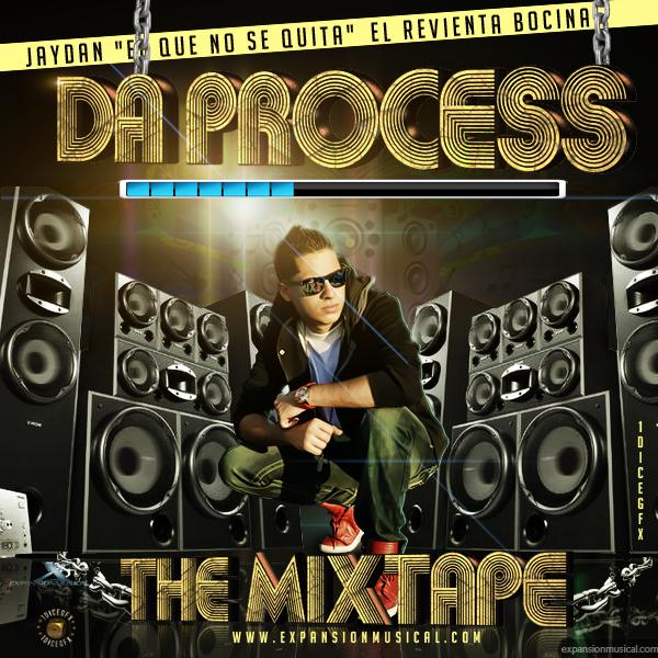 "Jaydan ""El Que No Se Quita"" – Da Process ""The MixTape (Estreno)"